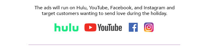 The ads will target customers wanting to send love during the holiday.